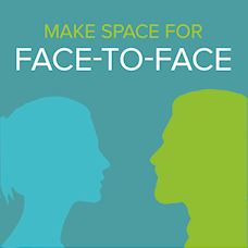 Make space for face-to-face
