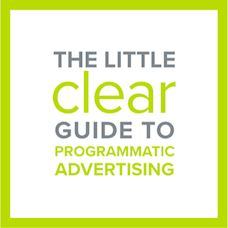 The Little Clear Guide to Programmatic Advertising